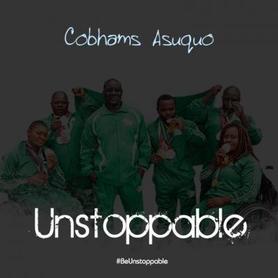 Lyrics: Cobhams Asuquo - Unstoppable