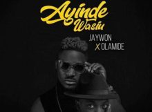 Lyrics: Jaywon - Ayinde Wasiu ft. Olamide