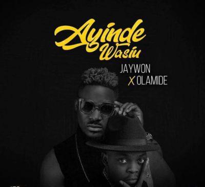 Lyrics: Jaywon - Ayinde Wasiu ft. Olamide