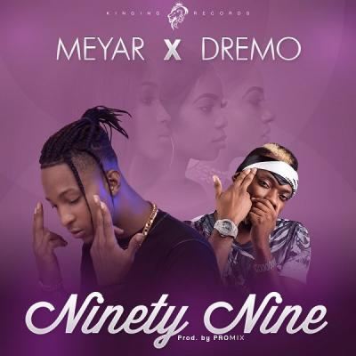 MP3 : Meyar ft. Dremo - Ninety Nine