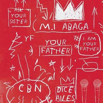 Lyrics: M.I Abaga - Your Father ft. Dice Ailes
