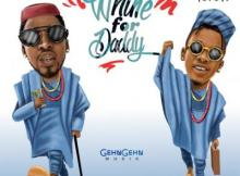 MP3 : Orezi ft. Tekno - Whine For Daddy (Prod. by Mystro)