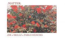 MP3: Zik - Matter ft. Skillz x Pablo Hxncho