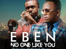 MP3: Eben - No One Like You ft Nathaniel Bassey