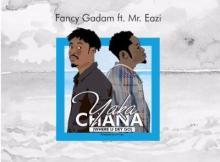 MP3: Fancy Gadam - Yaka Chana (Where U Dey Go) ft. Mr Eazi