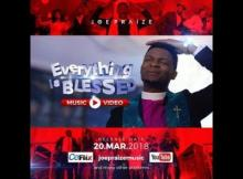 VIDEO: Joe Praize - Everything is Blessed