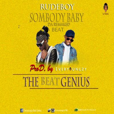 INSTRUMENTAL: Rudeboy - Somebody Baby [Refix] (Prod. EveryoungzyTBG)