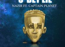 MP3: Nazir - U Dey Lie ft. Captain Planet (Prod. by T2)