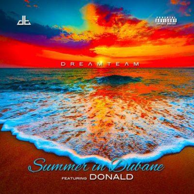 MP3: DreamTeam - Summer In Dubane ft. Donald