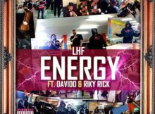VIDEO: LHF - Energy Ft. Riky Rick x Davido