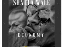 MP3: Shatta Wale - Economy (Prod. by YGF Records)