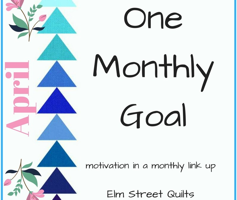 One Monthly Goal April 2018
