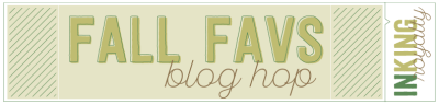 Fall Favs for InKing Royalty Blog Hop
