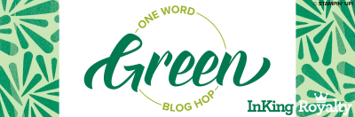 March InKing Royalty Blog Hop Goes Green