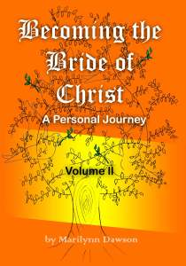 Becoming the Bride of Christ: A Personal Journey Volume Two