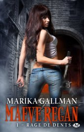 Maeve Regan - Tome 1: Rage de Dents de Marika Gallman