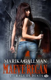 Maeve Regan - Tome 1: Rage de Dents de Marika Gallman