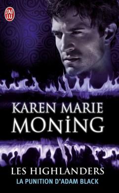 Highlanders, Tome 6 : La punition d'Adam Black de Karen Marie Moning