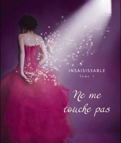 Photo de Insaisissable : Ne me touche pas – Tahereh Mafi