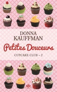 Cupcake Club - Tome 2 : Petites douceurs de Donna Kauffman