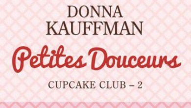 Photo of Cupcake Club Tome 2 : Petites Douceurs De Donna Kauffman