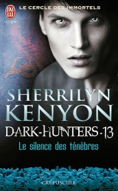 Le Cercle des Immortels - Dark-Hunters Tome 13 : Le Silence Des Ténèbres