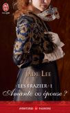 Les Frazier Tome 1 - Amante Ou Epouse  De Jade Lee