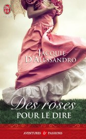 Des Roses Pour Le Dire de Jacquie D Alessandro(17-04-2012)