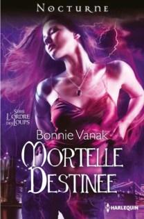 L Ordre des Loups - Mortelle Destinee de Bonnie Vanak