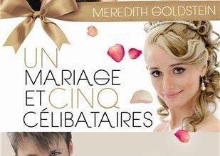 Photo de Un mariage et 5 célibataires de Meredith Goldstein