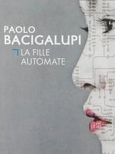Photo of La fille automate de Paolo Bacigalupi