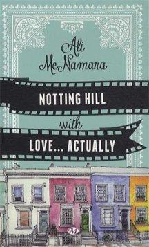 Notting Hill with Love… Actually de Ali Mc Namara