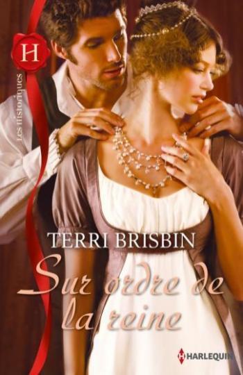 Sur ordre de la reine - Terri Brisbin