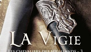 Photo de Les Chevaliers des Highlands Tome 3 : La Vigie de Monica McCarty – Présentation du Livre