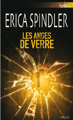 Les anges de Verre de Erica Spindler (Thriller)