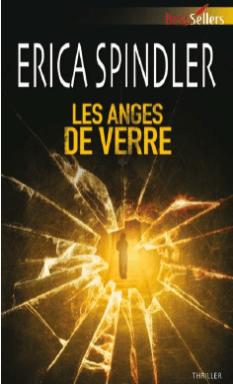Les anges de Verre de Erica Spindler (Thriller)