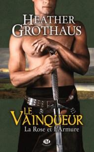 Le Vainqueur La Rose et l'Armure- Tome 2 Auteur - Heather GROTHAUS