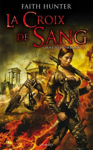 Jane Yellowrock, tome 2 : La Croix de Sang de Faith HUNTER
