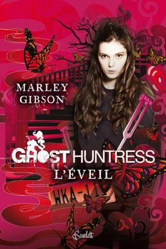 Ghost Huntress, tome 1 : L'éveil de Marley GIBSON