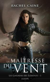 Les Gardiens des Eléments, tome 1: La Maîtresse du Vent