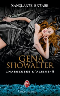 Chasseuse d'Aliens T5 : Sanglante Extase de Gena Showalter