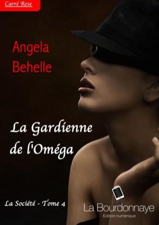 La Société Tome 4 : La gardienne de l'oméga Angela Behelle
