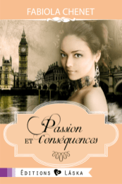 Passion et Conséquence de Fabiola Chenet