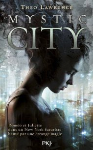 Mystic City Tome 1 de Theo Lawrence