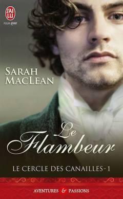 Le Cercle des Canailles Tome 1 - Le Flambeur de Sarah MacLean