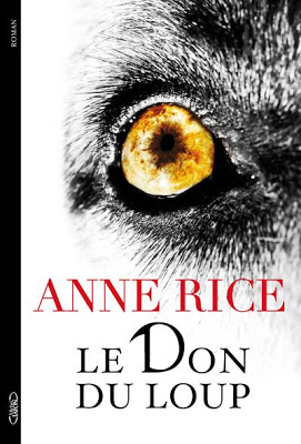 Le Don du Loup d'Anne Rice