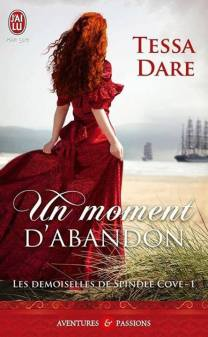 Les Demoiselles de Spindle Cove Tome 1 - Un Moment d'abandon de Tessa Dare