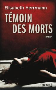 Témoin des morts - Elisabeth Herrmann