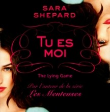 Photo of The Lying Game – Tome 1 – Tu es moi de Sara Shepard