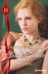 Indocile fiancée de Christine Merrill